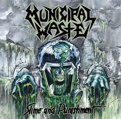 MunicipalWaste SlimeAndPunishment